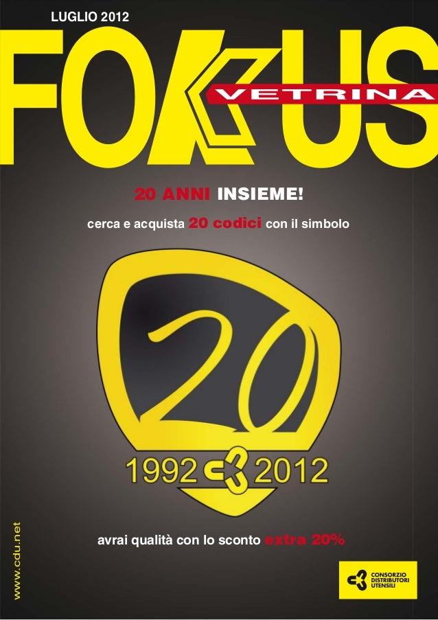 LUGLIO 2012                            20 ANNI INSIEME!                   cerca e acquista 20 codici con il simbolowww.cdu...