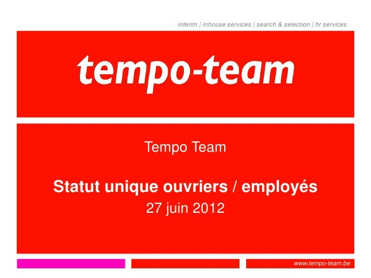 interim | inhouse services | search & selection | hr services           Tempo TeamStatut unique ouvriers / employés       ...