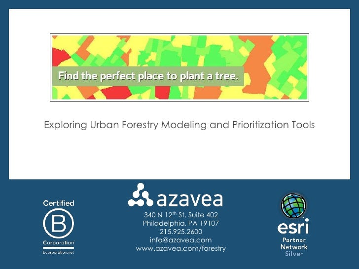 Exploring Urban Forestry Modeling and Prioritization Tools                    340 N 12th St, Suite 402                    ...