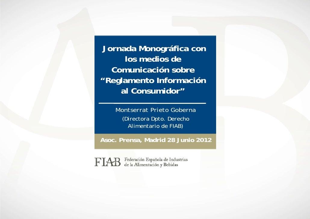 """Jornada Monográfica con      los medios de   Comunicación sobre""""Reglamento Información     al Consumidor""""    Montserrat Pr..."""