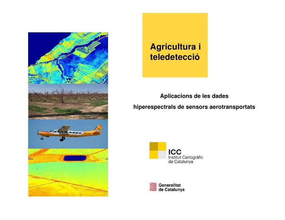 Agricultura i     teledetecció         Aplicacions de les dadeshiperespectrals de sensors aerotransportats