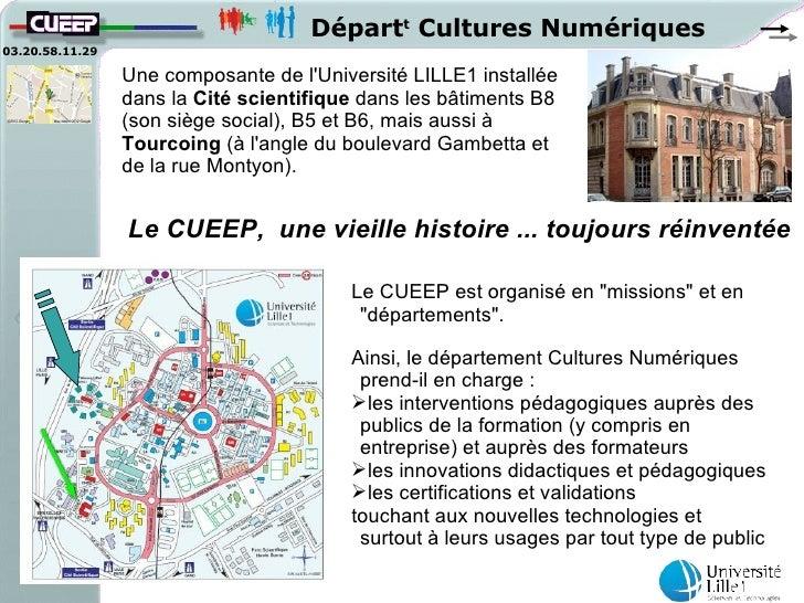 Départt Cultures Numériques03.20.58.11.29                 Une composante de lUniversité LILLE1 installée                 d...