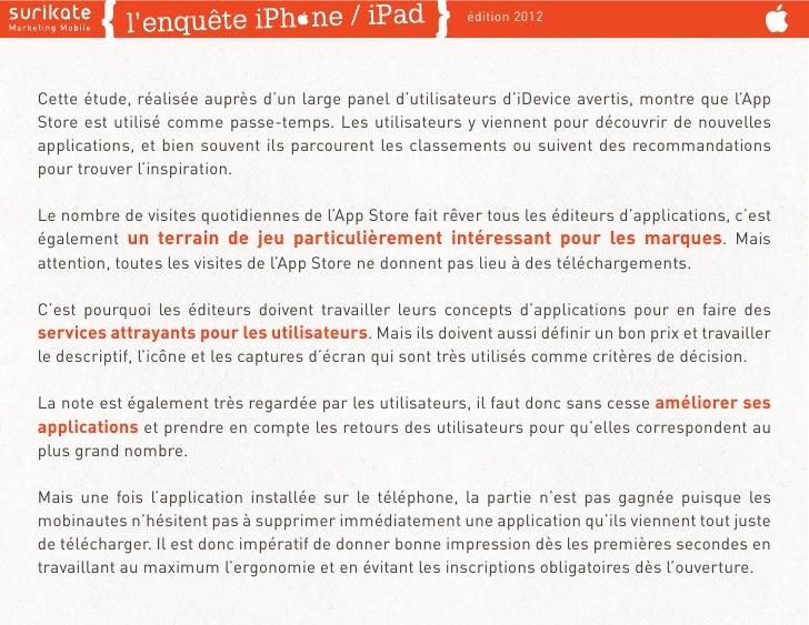 édition 2012Cette étude, réalisée auprès d'un large panel d'utilisateurs d'iDevice avertis, montre que l'AppStore est util...
