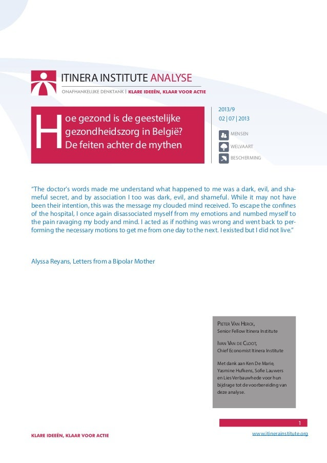 1 www.itinerainstitute.org 02 | 07 | 2013 H oe gezond is de geestelijke gezondheidszorg in België? De feiten achter de myt...