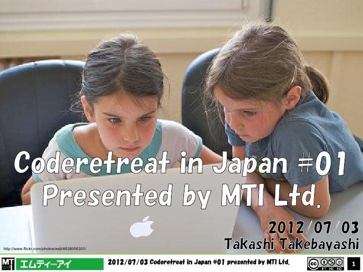 http://www.flickr.com/photos/esti/4638056301/                                                2012/07/03 Coderetreat in Jap...