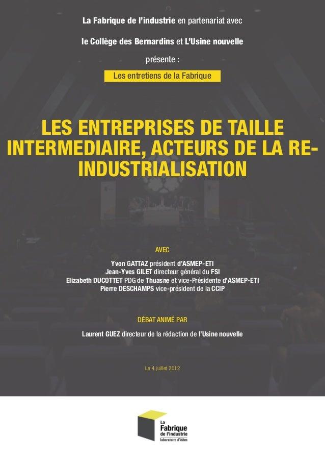 LES ENTREPRISES DE TAILLE INTERMEDIAIRE, ACTEURS DE LA RE- INDUSTRIALISATION Les entretiens de la Fabrique La Fabrique de ...