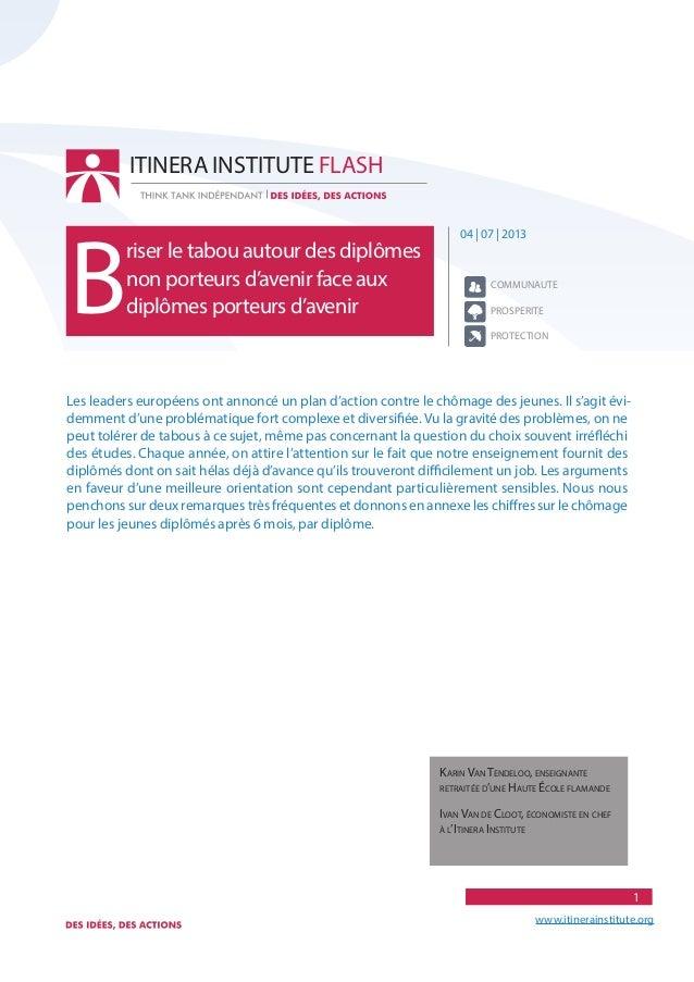 1 www.itinerainstitute.org 04 | 07 | 2013 B riser le tabou autour des diplômes non porteurs d'avenir face aux diplômes por...