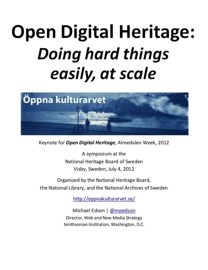 Keynote for Open Digital Heritage, Almedalen Week, 2012                   A symposium at the           National Heritage B...