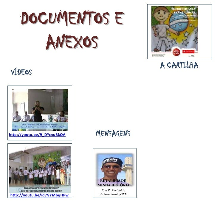 DOCUMENTOS E        ANEXOS                                                    A CARTILHA VÍDEOShttp://youtu.be/9_DYcnuBkOA...