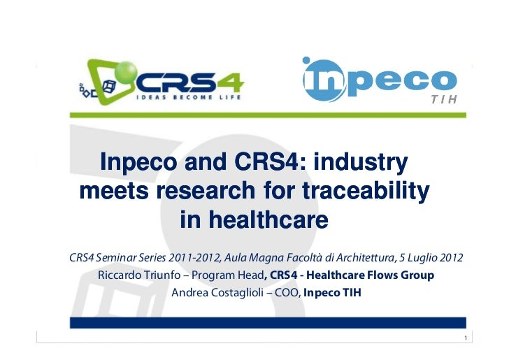 Inpeco and CRS4: industry meets research for traceability         in healthcareCRS4 Seminar Series 2011-2012, Aula Magna F...