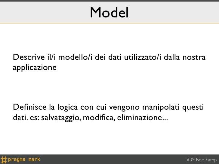 ModelDescrive il/i modello/i dei dati utilizzato/i dalla nostraapplicazioneDefinisce la logica con cui vengono manipolati q...