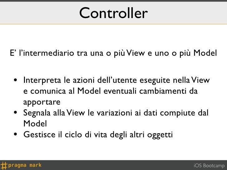 ControllerE' l'intermediario tra una o più View e uno o più Model• Interpreta le azioni dell'utente eseguite nella View   ...