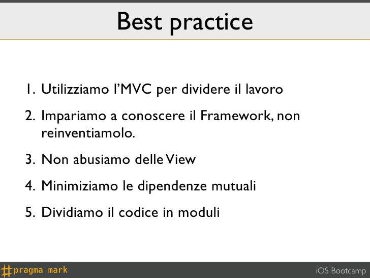 Best practice1. Utilizziamo l'MVC per dividere il lavoro2. Impariamo a conoscere il Framework, non   reinventiamolo.3. Non...