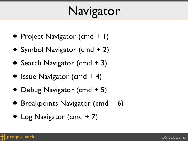 Navigator• Project Navigator (cmd + 1)• Symbol Navigator (cmd + 2)• Search Navigator (cmd + 3)• Issue Navigator (cmd + 4)•...