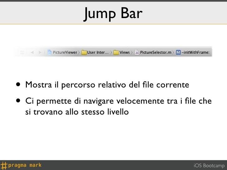 Jump Bar• Mostra il percorso relativo del file corrente• Ci permette di navigare velocemente tra i file che  si trovano allo...