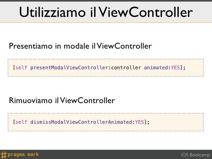 Utilizziamo il ViewControllerPresentiamo in modale il ViewController[self presentModalViewController:controller animated:Y...