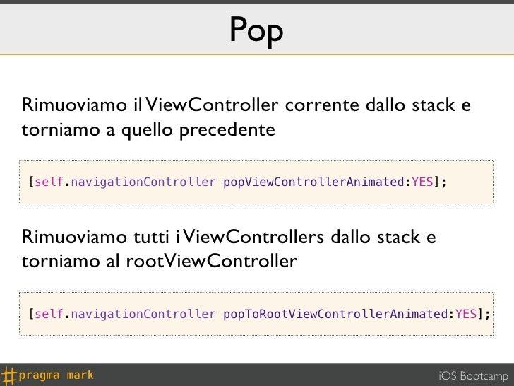 PopRimuoviamo il ViewController corrente dallo stack etorniamo a quello precedente[self.navigationController popViewContro...