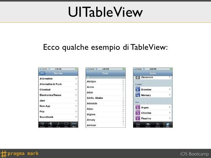 UITableViewEcco qualche esempio di TableView:                                     iOS Bootcamp