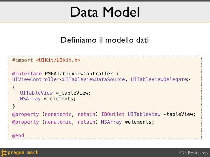Data Model                 Definiamo il modello dati#import <UIKit/UIKit.h>@interface PMFATableViewController :UIViewContro...
