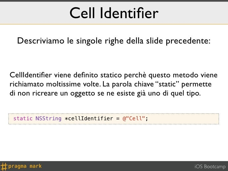 Cell Identifier  Descriviamo le singole righe della slide precedente:CellIdentifier viene definito statico perchè questo meto...