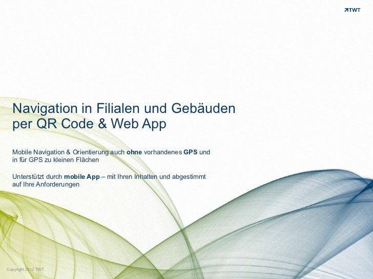 Navigation in Filialen und Gebäuden  per QR Code & Web App  Mobile Navigation & Orientierung auch ohne vorhandenes GPS und...