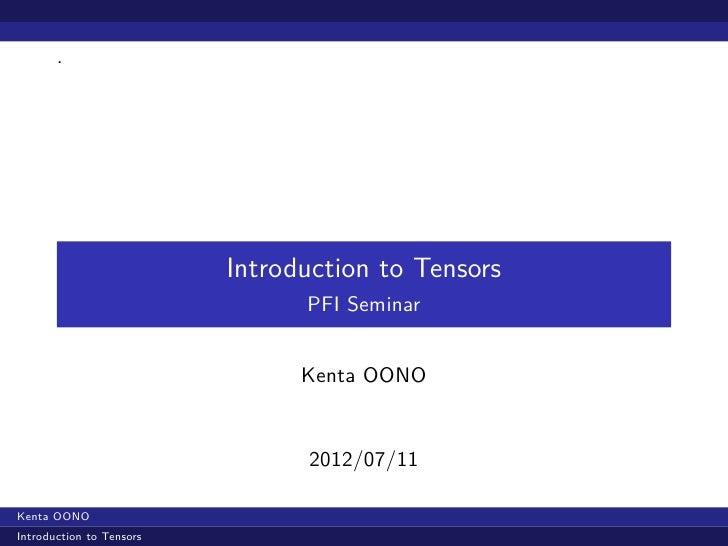 .                          Introduction to Tensors                                PFI Seminar                             ...