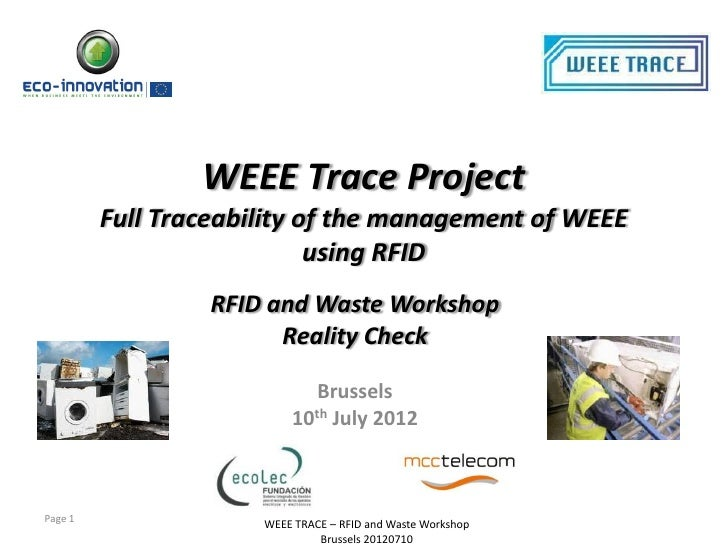 WEEE Trace Project         Full Traceability of the management of WEEE                            using RFID              ...