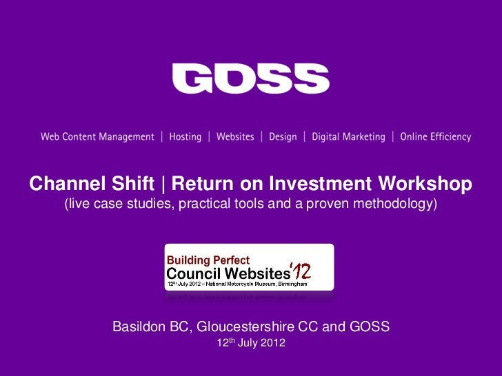 Channel Shift | Return on Investment Workshop   (live case studies, practical tools and a proven methodology)          Bas...