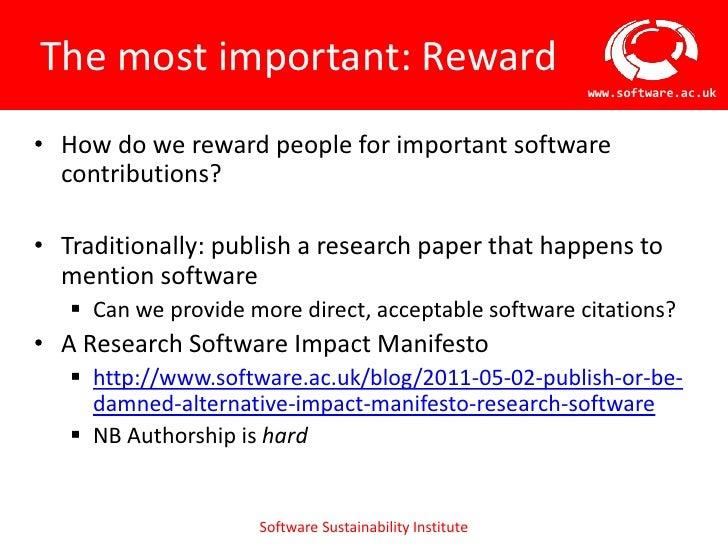 The most important: Reward                                                         www.software.ac.uk• How do we reward pe...