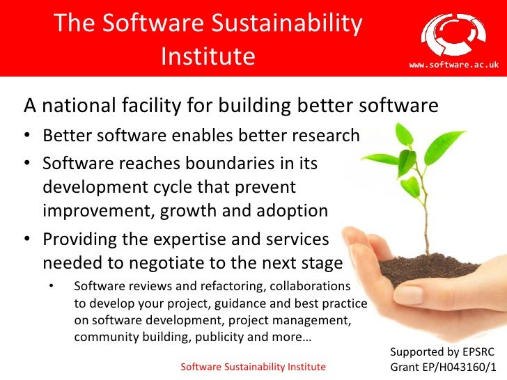 The Software Sustainability            Institute                                           www.software.ac.ukA national fa...