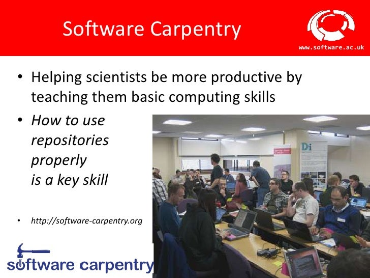 Software Carpentry                                                                  www.software.ac.uk• Helping scientists...