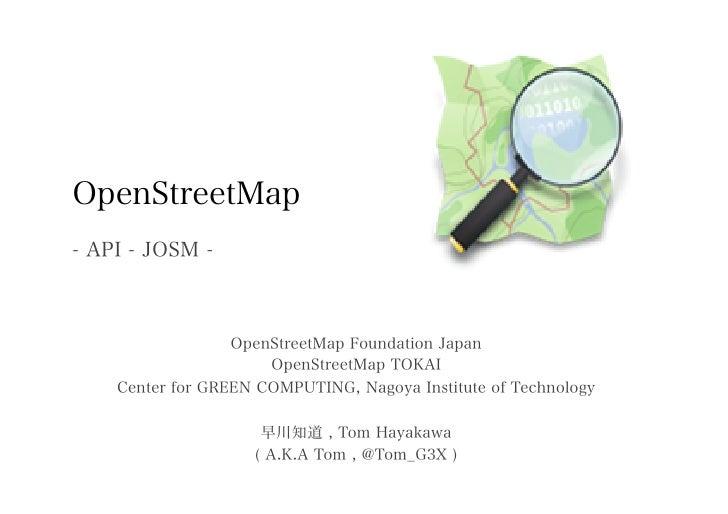 OpenStreetMap- API - JOSM -                  OpenStreetMap Foundation Japan                      OpenStreetMap TOKAI    Ce...