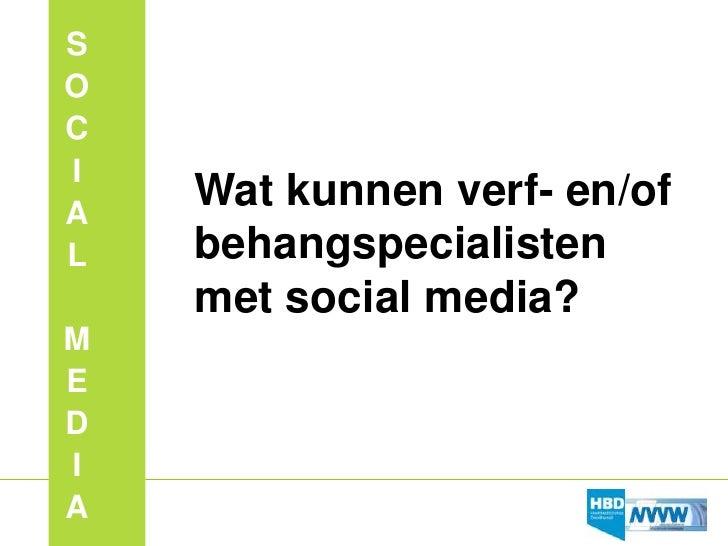 SOCIA    Wat kunnen verf- en/ofL   behangspecialisten    met social media?MEDIA