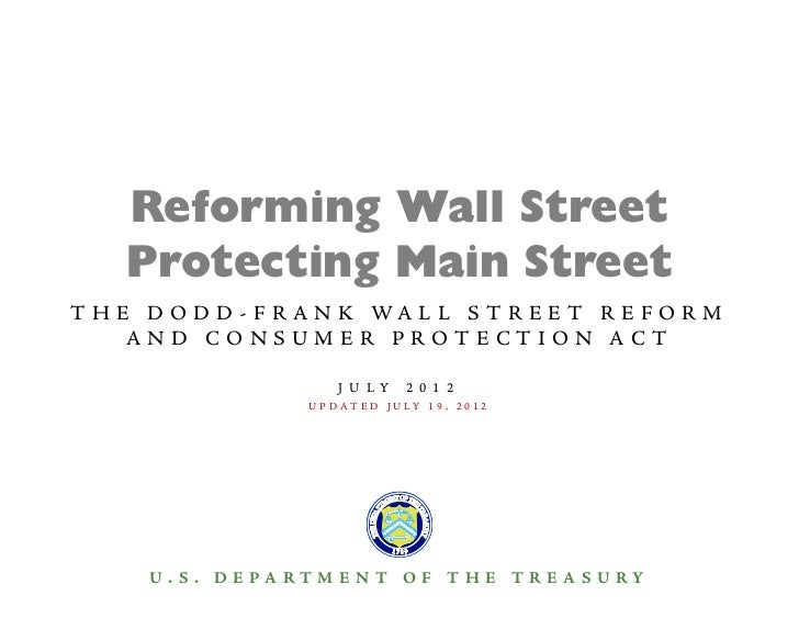 Reforming Wall Street    Protecting Main StreetT H E D O D D - F R A N K WA L L S T R E E T R E F O R M     AND CONSUMER P...