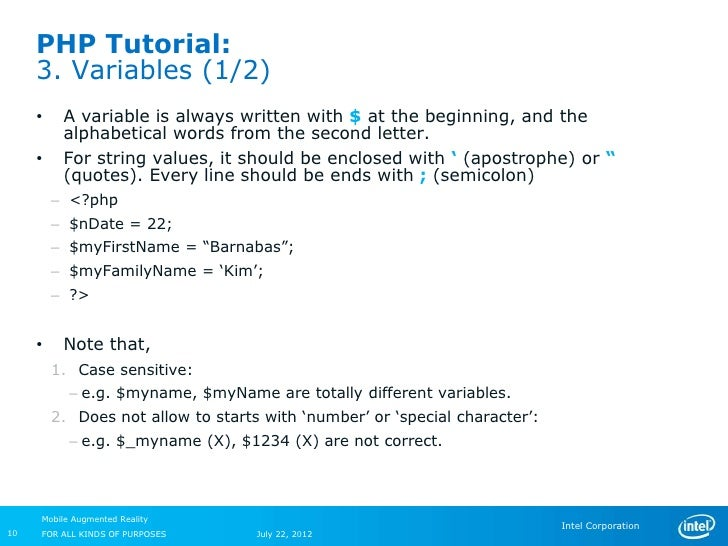 PHP Tutorial:     3. Variables (1/2)     •    A variable is always written with $ at the beginning, and the          alpha...