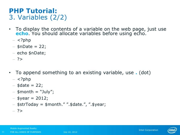 PHP Tutorial:     3. Variables (2/2)     •       To display the contents of a variable on the web page, just use          ...