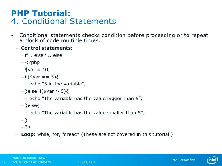 PHP Tutorial:     4. Conditional Statements     •    Conditional statements checks condition before proceeding or to repea...