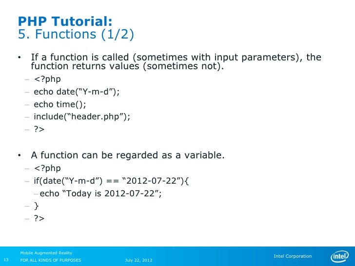 PHP Tutorial:     5. Functions (1/2)     •       If a function is called (sometimes with input parameters), the           ...