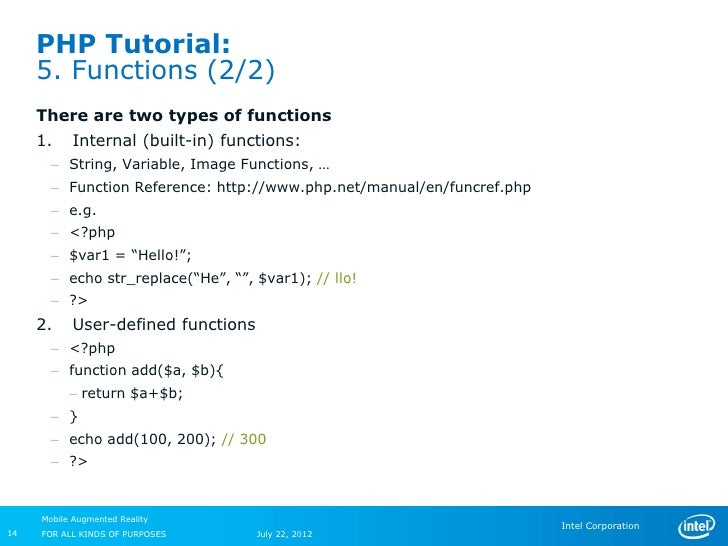 PHP Tutorial:     5. Functions (2/2)     There are two types of functions     1.    Internal (built-in) functions:       –...
