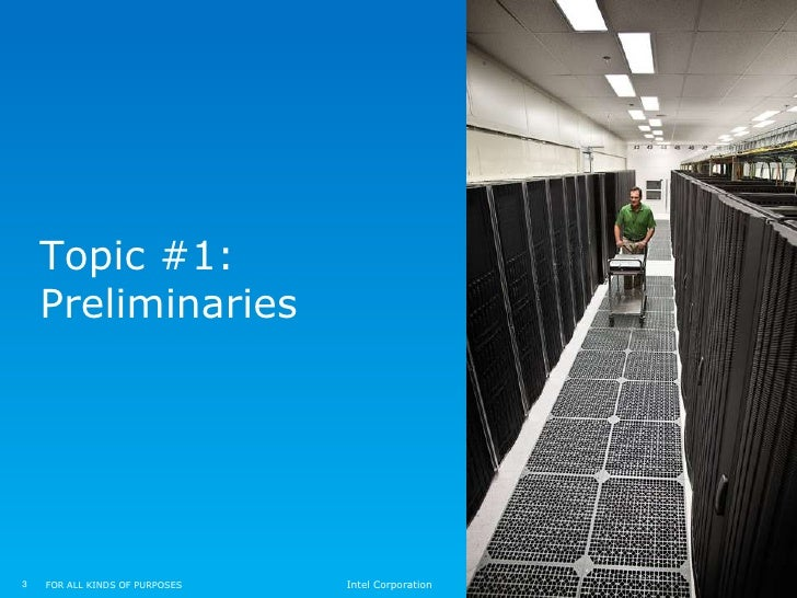 Topic #1:    Preliminaries3   FOR ALL KINDS OF PURPOSES   Intel Corporation