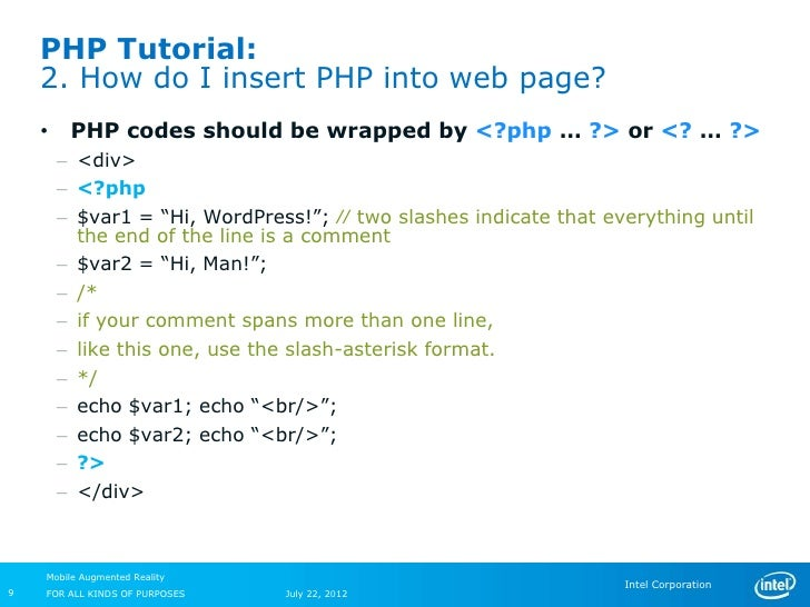PHP Tutorial:    2. How do I insert PHP into web page?    •    PHP codes should be wrapped by <?php … ?> or <? … ?>       ...