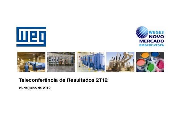 Teleconferência d RT l    f ê i de Resultados 2T12                    lt d26 de julho de 2012