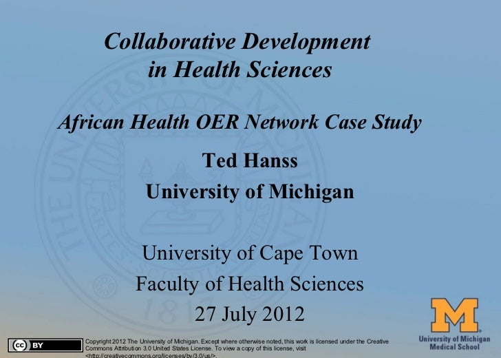 Collaborative Development                 in Health Sciences     African Health OER Network Case Study                    ...