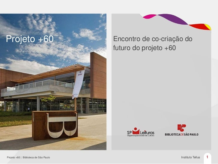 Projeto +60                             Encontro de co-criação do                                        futuro do projeto...