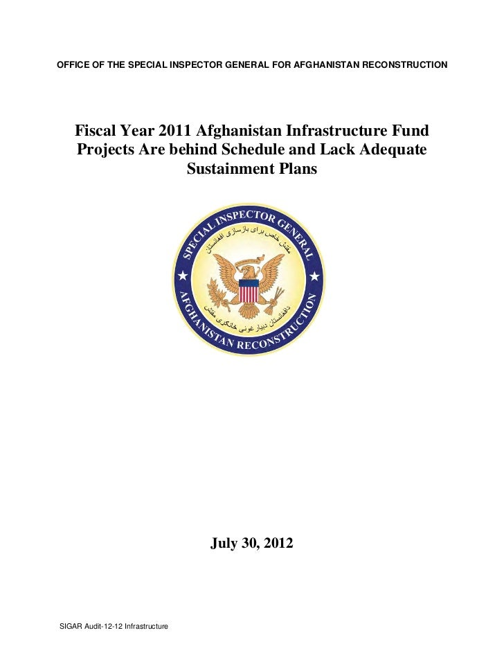 OFFICE OF THE SPECIAL INSPECTOR GENERAL FOR AFGHANISTAN RECONSTRUCTION    Fiscal Year 2011 Afghanistan Infrastructure Fund...