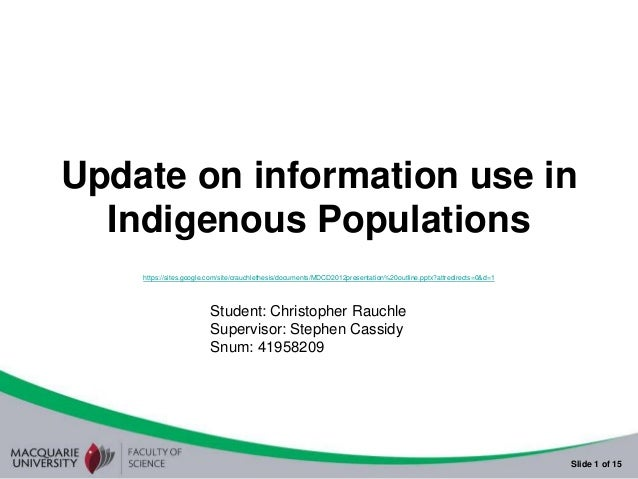 Update on information use in  Indigenous Populations    https://sites.google.com/site/crauchlethesis/documents/MDCD2012pre...