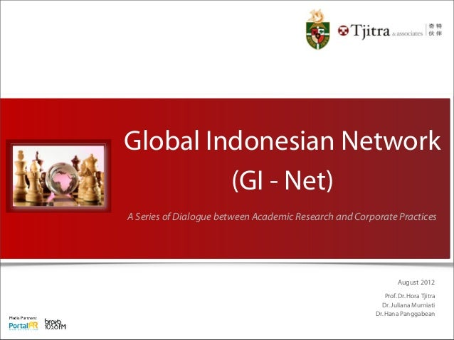 Media Partners: Global Indonesian Network (GI - Net) A Series of Dialogue between Academic Research and Corporate Practice...