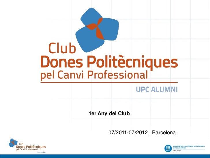 1er Any del Club       07/2011-07/2012 , Barcelona