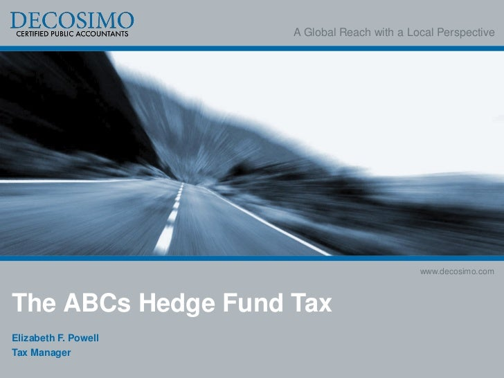 A Global Reach with a Local Perspective                                              www.decosimo.comThe ABCs Hedge Fund T...