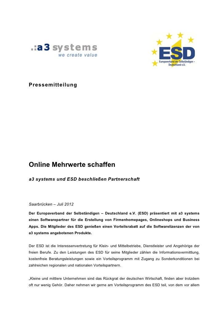 PressemitteilungOnline Mehrwerte schaffena3 systems und ESD beschließen PartnerschaftSaarbrücken – Juli 2012Der Europaverb...